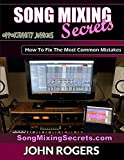 Song Mixing Secrets: How To Fix The Most Common Mistakes (Music Production Secrets - Audio...