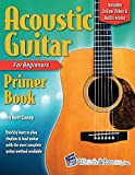 Acoustic Guitar Primer Book for Beginners: With Online Video and Audio Access (Acoustic Guitar...