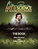 Alan Parsons' Art & Science of Sound Recording: The Book (Technical Reference)