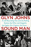 Sound Man: A Life Recording Hits with The Rolling Stones, The Who, Led Zeppelin, the Eagles , Eric...