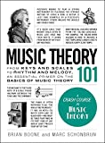 Music Theory 101: From keys and scales to rhythm and melody, an essential primer on the basics of...