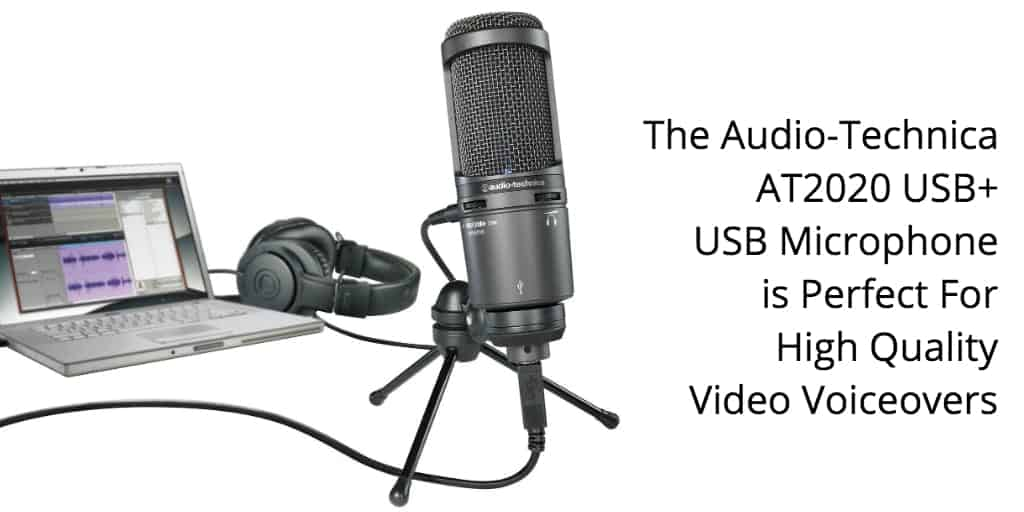 Audio-Technica AT2020 USB Plus Mic For High Quality Video Voiceovers
