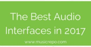 Best Audio Interfaces In 2017 For Your Home Studio
