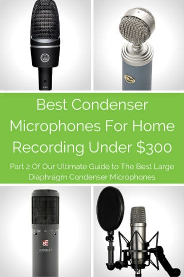 Best Condenser Mics For Home Recording Under 300