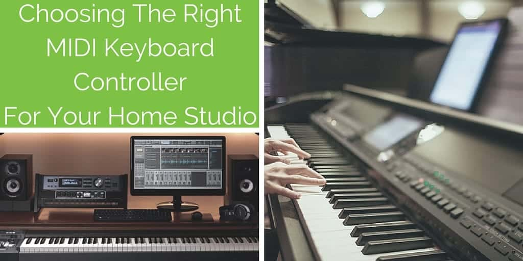 Choosing The Best MIDI Keyboard Controller For You