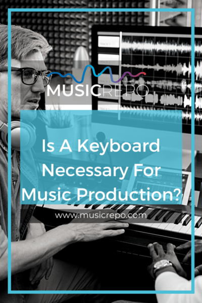 is a keyboard necessary for music production - pinterest image