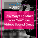 Make YouTube Videos Sound Good - Pinterest Image