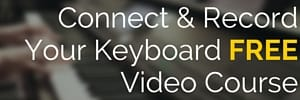 Link To Free Video Course On How To Connect And Record Your Keyboard