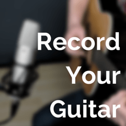 record your guitar