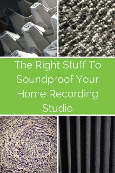 Choose The Right Stuff To Soundproof Your Home Studio