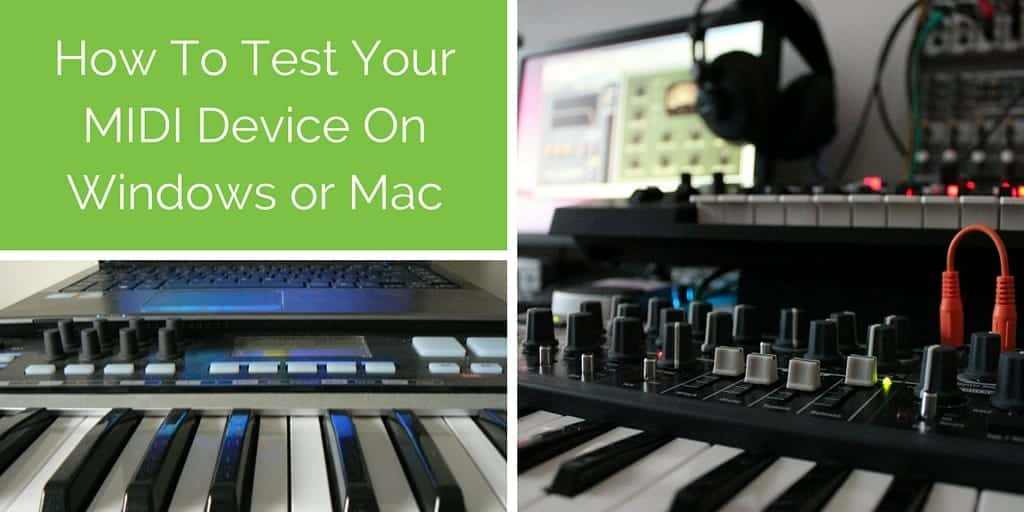 Testing Your MIDI Device On Windows or Mac