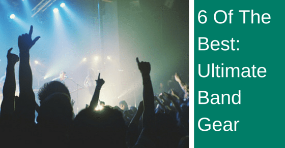 6 of the Best: Ultimate Band Gear