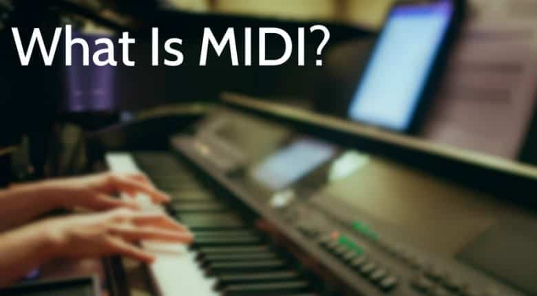 What is MIDI? Our Ultimate Guide